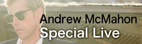 Andrew McMahon Special Live
