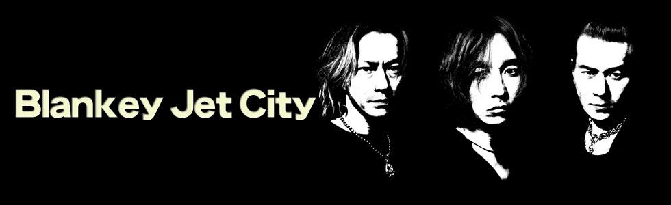 BLANKEY JET CITY