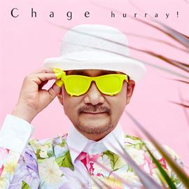 Chage - hurray!