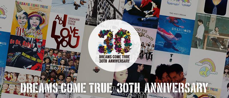 DREAMS COME TRUE 30TH ANNIVERSARY