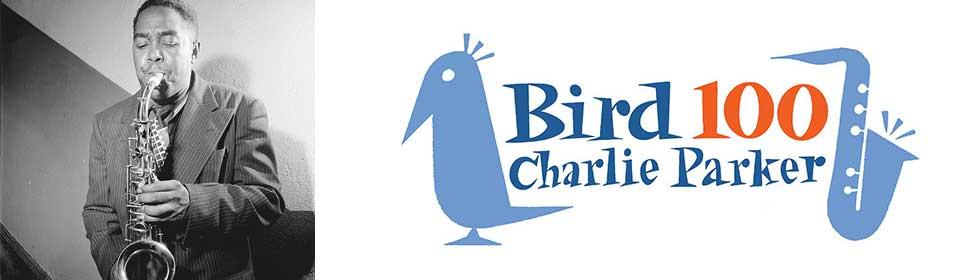 チャーリー・パーカー生誕100周年