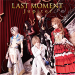 Jupiter - LAST MOMENT [初回生産限定盤 A]
