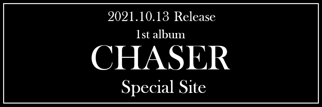 OWV 1st album「CHASER」Special Site