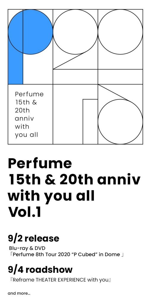 Perfume 15th&20th anniv with you all
