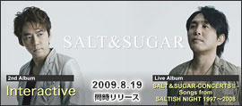 SALT&SUGAR 2nd Album & live Album 2009.08.19同時リリース
