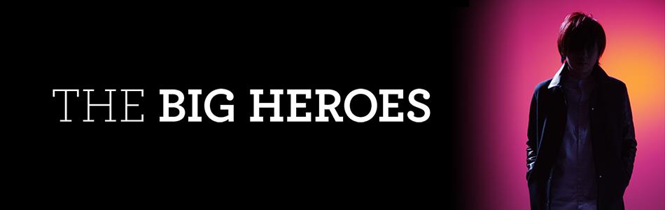 THE BIG HEROES
