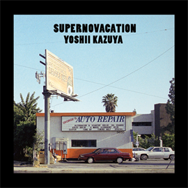 吉井和哉 - SUPERNOVACATION